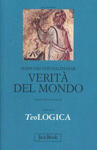 Foto Cover di Teologica. Vol. 1: Verità del mondo., Libro di Hans U. von Balthasar, edito da Jaca Book