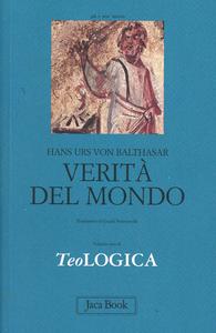 Libro Teologica. Vol. 1: Verità del mondo. Hans U. von Balthasar