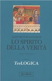 Teologica. Vol. 3: Lo spirito della verità.