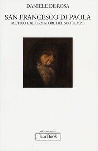 Libro San Francesco di Paola. Mistico e riformatore del suo tempo Daniele De Rosa