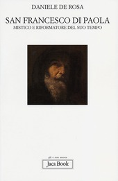 San Francesco di Paola. Mistico e riformatore del suo tempo