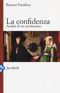 Libro La confidenza. Analisi di un sentimento Raimon Panikkar