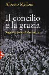 Il Concilio e la grazia. Saggi di storia sul Vaticano II