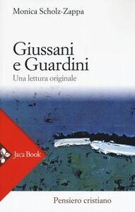 Foto Cover di Giussani e Guardini. Una lettura originale, Libro di Monica Scholz Zappa, edito da Jaca Book