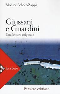 Libro Giussani e Guardini. Una lettura originale Monica Scholz Zappa