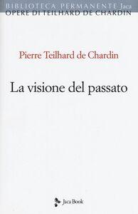 Libro La visione del passato Pierre Teilhard de Chardin
