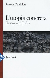 L' utopia concreta. L'astuzia di Indra