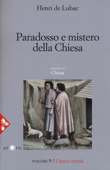 Opera omnia. Vol. 9: Paradosso e mistero della Chiesa. Chiesa..pdf