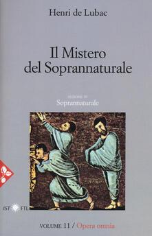 Filippodegasperi.it Opera omnia. Vol. 11: mistero del soprannaturale. Soprannaturale, Il. Image