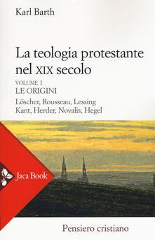 Daddyswing.es La teologia protestante nel XIX secolo. Vol. 1: Le origini. Image