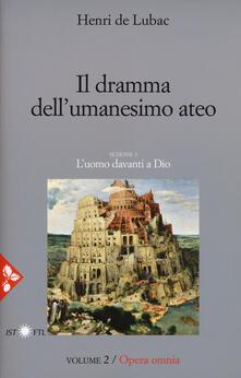 Fondazionesergioperlamusica.it Opera omnia. Vol. 2: dramma dell'umanesimo ateo. L'uomo davanti a Dio, Il. Image