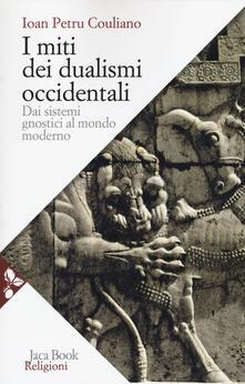 Teamforchildrenvicenza.it I miti dei dualismi occidentali. Dai sistemi gnostici al mondo moderno Image
