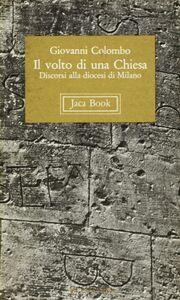 Libro Il volto di una Chiesa. Discorsi alla diocesi di Milano Giovanni Colombo