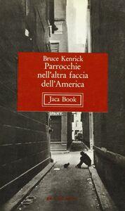 Foto Cover di Parrocchie nell'altra faccia dell'America, Libro di Bruce Kenrick, edito da Jaca Book