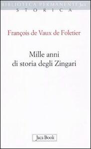Foto Cover di Mille anni di storia degli zingari, Libro di François de Vaux Defoletier, edito da Jaca Book