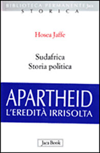 Libro Sudafrica. Storia politica Hosea Jaffe
