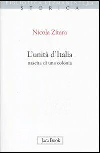 L' unità d'Italia. Nascita di una colonia
