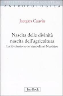 Rallydeicolliscaligeri.it Nascita delle divinità, nascita dell'agricoltura. La rivoluzione dei simboli nel Neolitico Image