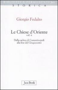 Le chiese d'Oriente. Vol. 2: Dalla caduta di Costantinopoli alla fine del Cinquecento.