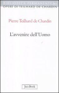 Libro L' avvenire dell'uomo Pierre Teilhard de Chardin