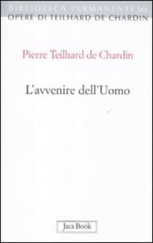 L' avvenire dell'uomo - Pierre Teilhard de Chardin - copertina
