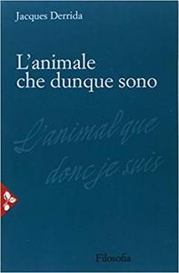 Libro L' animale che dunque sono Jacques Derrida