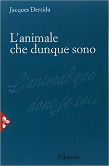 L' animale che dunque sono - Jacques Derrida - copertina