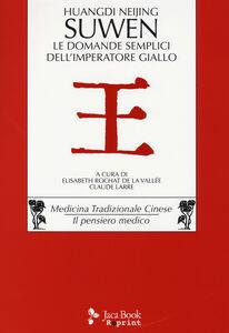 Libro Huangdi Neijing Suwen. Le domande semplici dell'imperatore giallo