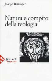 Natura e compito della teologia. Il teologo nella disputa contemporanea. Storia e dogma