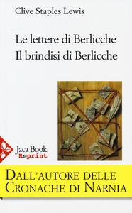 Libro Le lettere di Berlicche-Il brindisi di Berlicche Clive S. Lewis