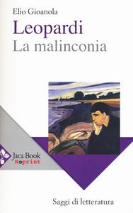 Libro Leopardi, la malinconia Elio Gioanola