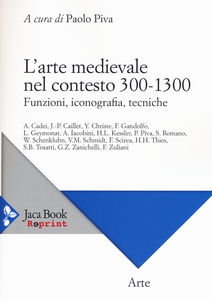 Libro L' arte medievale nel contesto 300-1300. Funzioni, iconografia, tecniche
