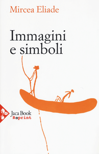 Libro Immagini e simboli. Saggi sul simbolismo magico-religioso Mircea Eliade