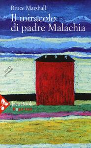 Foto Cover di Il miracolo di padre Malachia, Libro di Bruce Marshall, edito da Jaca Book