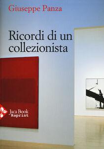 Foto Cover di Ricordi di un collezionista, Libro di Giuseppe Panza, edito da Jaca Book