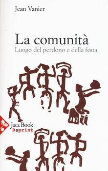 La comunità. Luogo del perdono e della festa - Jean Vanier - copertina