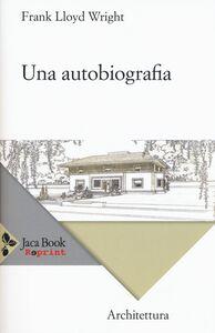 Libro Una autobiografia Frank L. Wright