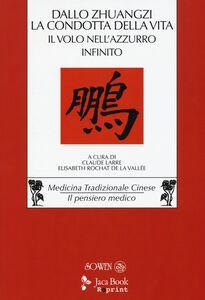 Foto Cover di Dallo «Zhuangzi» la condotta della vita. Il volo nell'azzurro infinito, Libro di  edito da Jaca Book