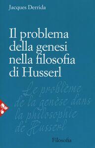 Libro Il problema della genesi nella filosofia di Husserl Jacques Derrida