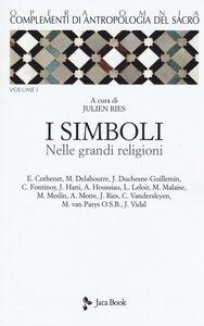 Libro Complementi di antropologia del sacro. Vol. 1: simboli nelle grandi religioni, I.