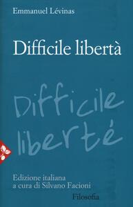 Libro Difficile libertà. Nuova ediz. Emmanuel Lévinas