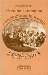 Comune contadina e rivoluzione in Russia. L'Obscina