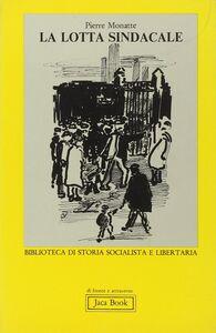 Libro La lotta sindacale Pierre Monatte