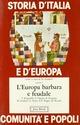Storia d'Italia e d'Europa. Comunità e popoli. Vol. 1: L'europa barbara e feudale.
