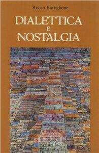 Libro Dialettica e nostalgia. La Scuola di Francoforte e l'ultimo Horkheimer Rocco Buttiglione