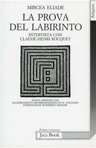 Libro La prova del labirinto. Intervista con C. H. Rocquet Mircea Eliade