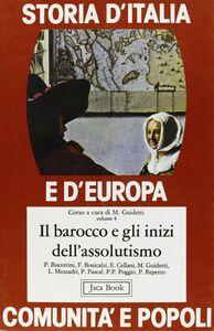 Libro Storia d'Italia e d'Europa. Comunità e popoli. Vol. 4: Il Barocco e gli inizi dell'Assolutismo.