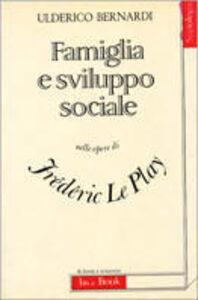 Foto Cover di Famiglia e sviluppo sociale nelle opere di Frederic Le Play, Libro di Ulderico Bernardi, edito da Jaca Book