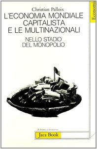 Libro L' economia mondiale capitalista e le multinazionali. Vol. 2: Nello stadio del monopolio. Christian Palloix