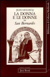 Libro La donna e le donne in san Bernardo Jean Leclercq